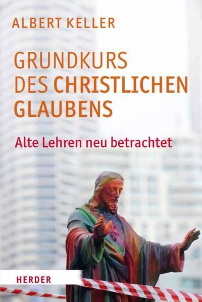 Keller Grundkurs des christlichen Glaubens